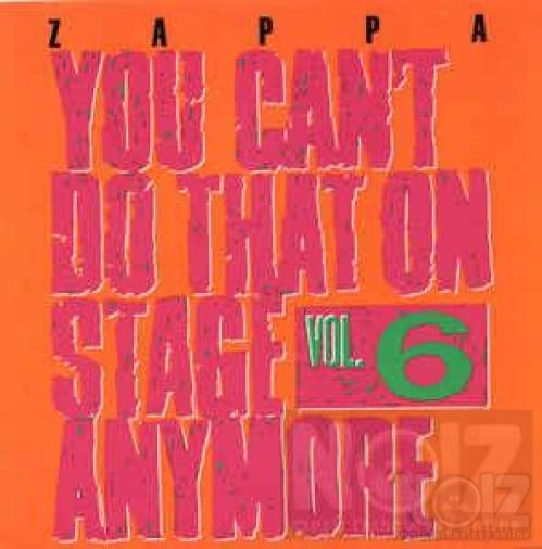 Zappa – You Can't Do That On Stage Anymore Vol. 6